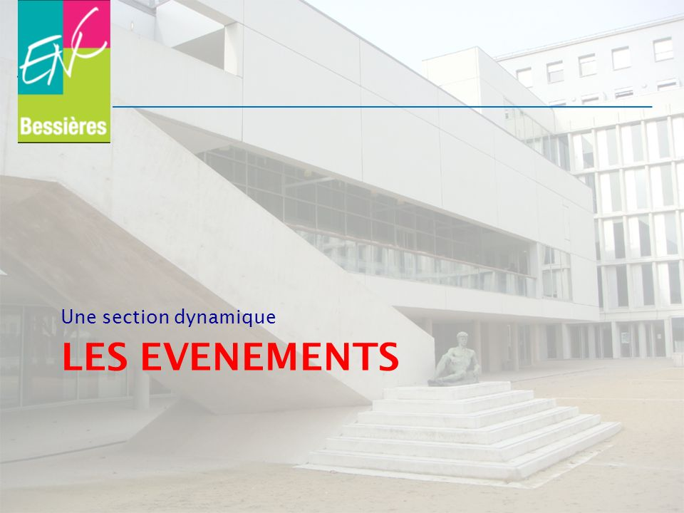 Une section dynamique LES EVENEMENTS