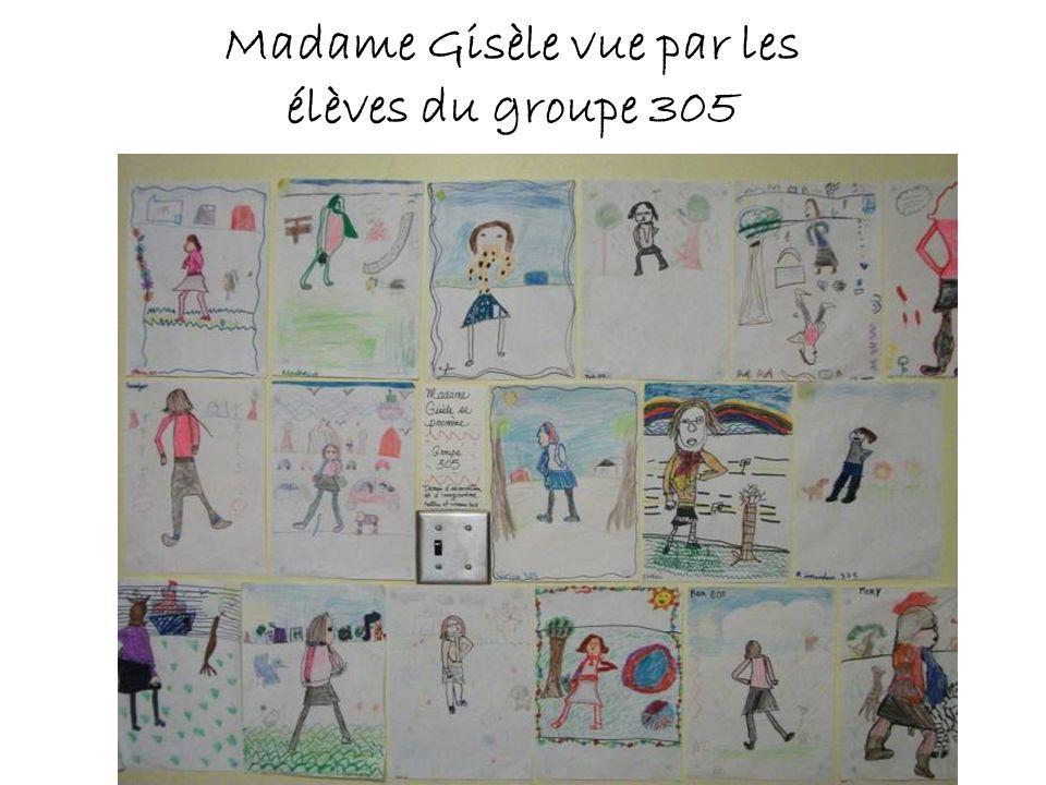 Madame Gisèle vue par les élèves du groupe 305