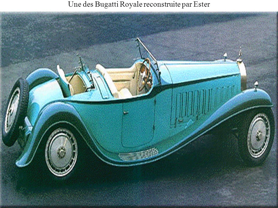 Une des Bugatti Royale reconstruite par Ester
