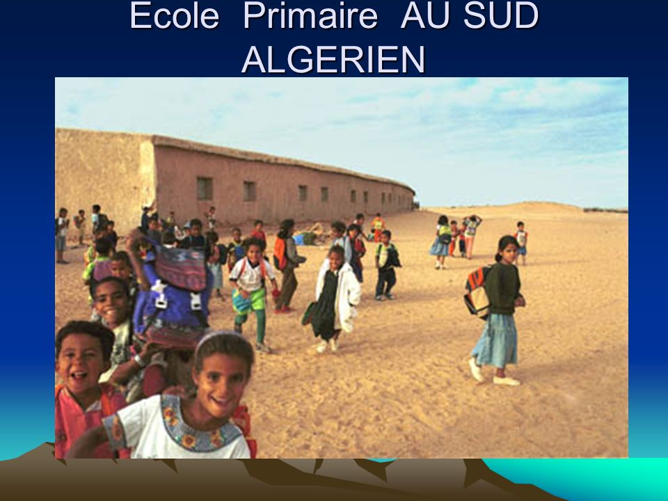 Ecole Primaire AU SUD ALGERIEN N.FISLI