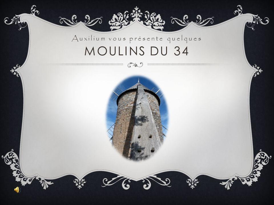 Auxilium vous présente quelques MOULINS DU 34