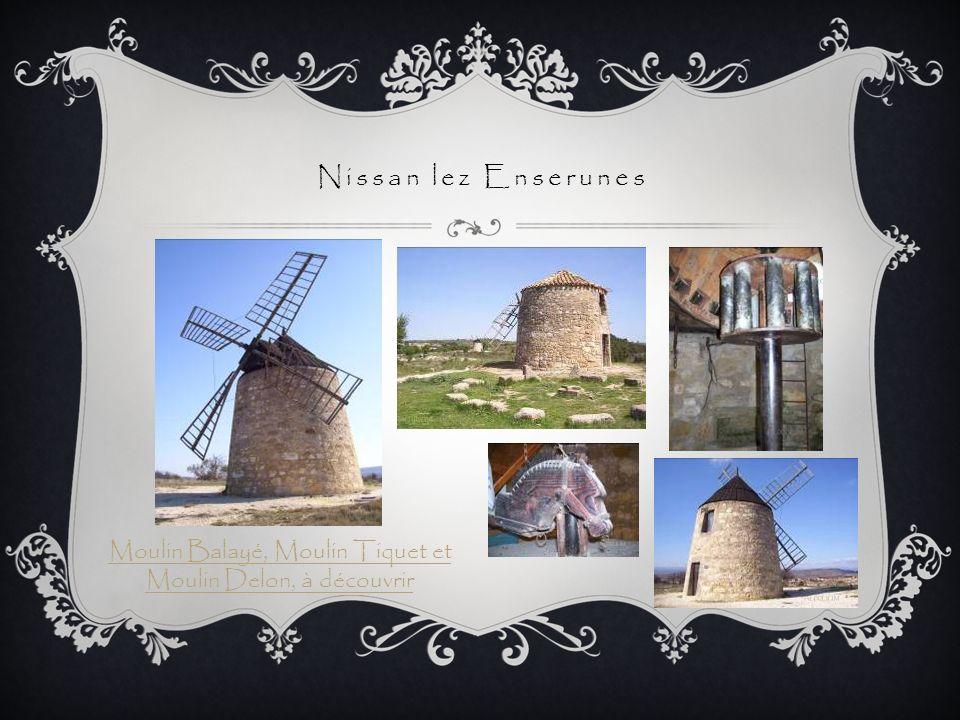 Moulin Balayé, Moulin Tiquet et Moulin Delon, à découvrir