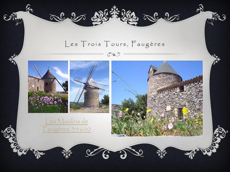Les Trois Tours, Faugères