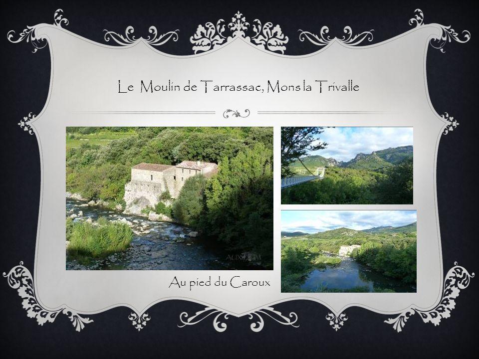 Le Moulin de Tarrassac, Mons la Trivalle