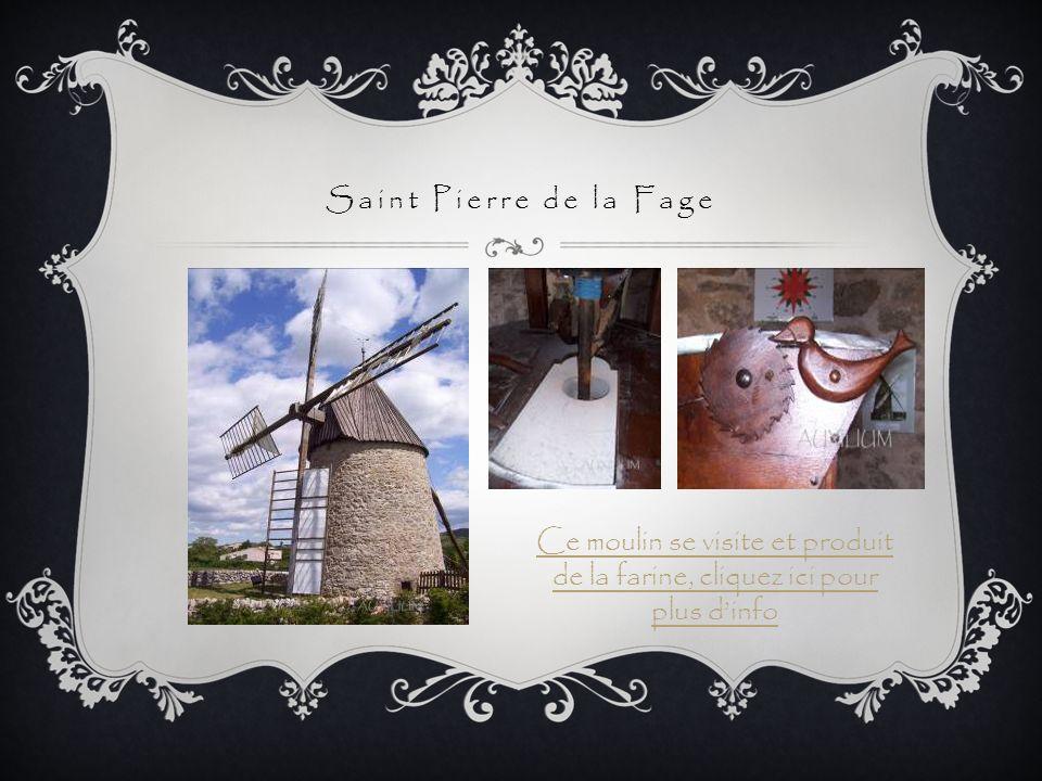 Saint Pierre de la Fage Ce moulin se visite et produit de la farine, cliquez ici pour plus d'info