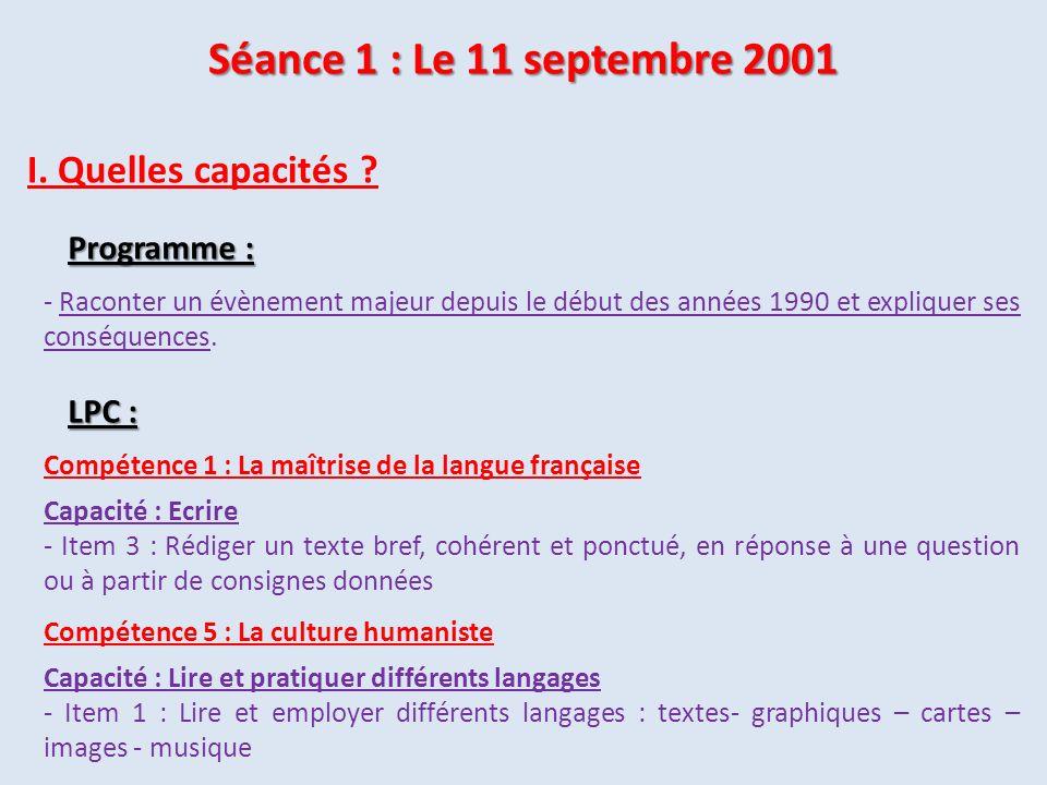 Séance 1 : Le 11 septembre 2001 I. Quelles capacités Programme :