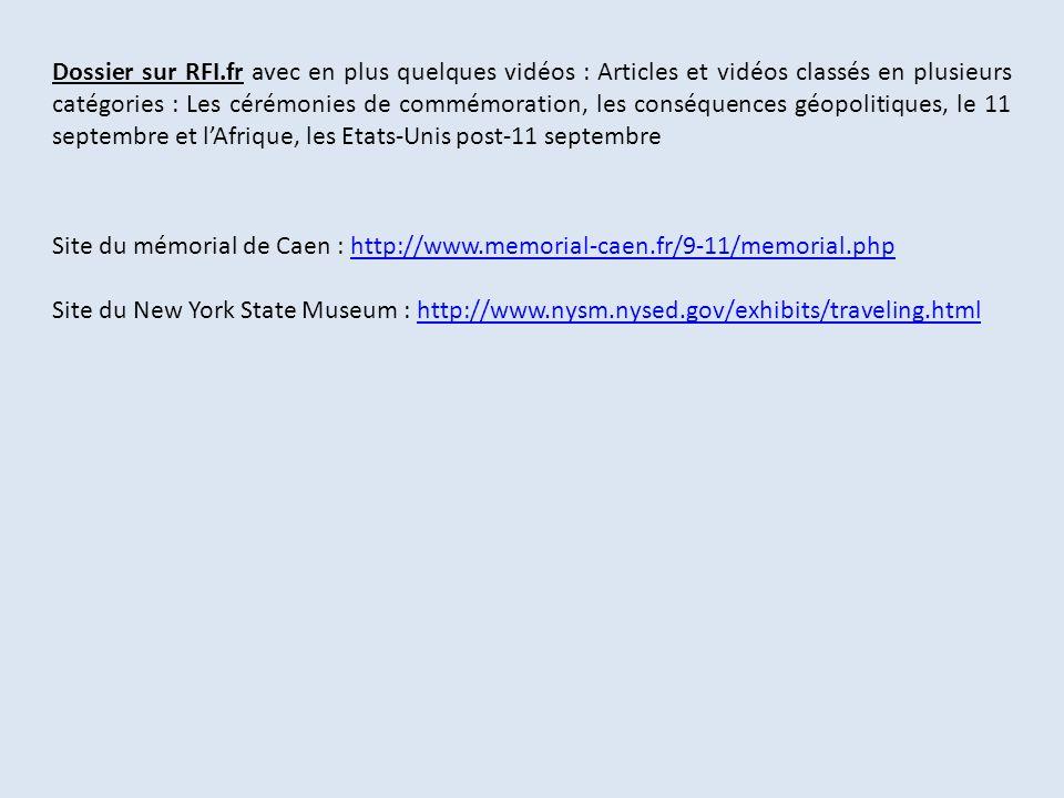 Dossier sur RFI.fr avec en plus quelques vidéos : Articles et vidéos classés en plusieurs catégories : Les cérémonies de commémoration, les conséquences géopolitiques, le 11 septembre et l'Afrique, les Etats-Unis post-11 septembre