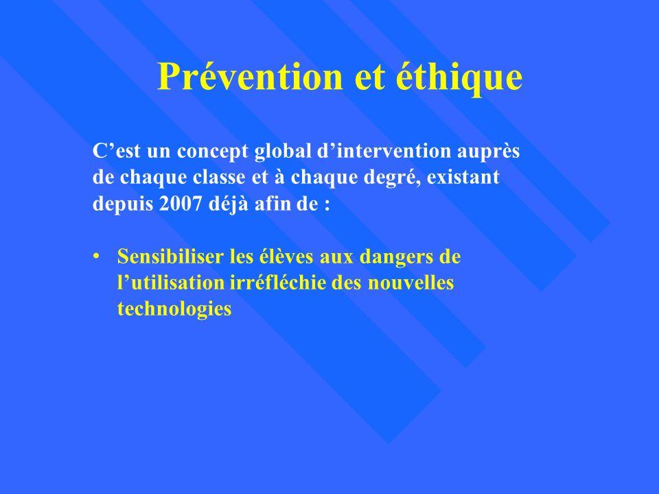 Prévention et éthique C'est un concept global d'intervention auprès de chaque classe et à chaque degré, existant depuis 2007 déjà afin de :