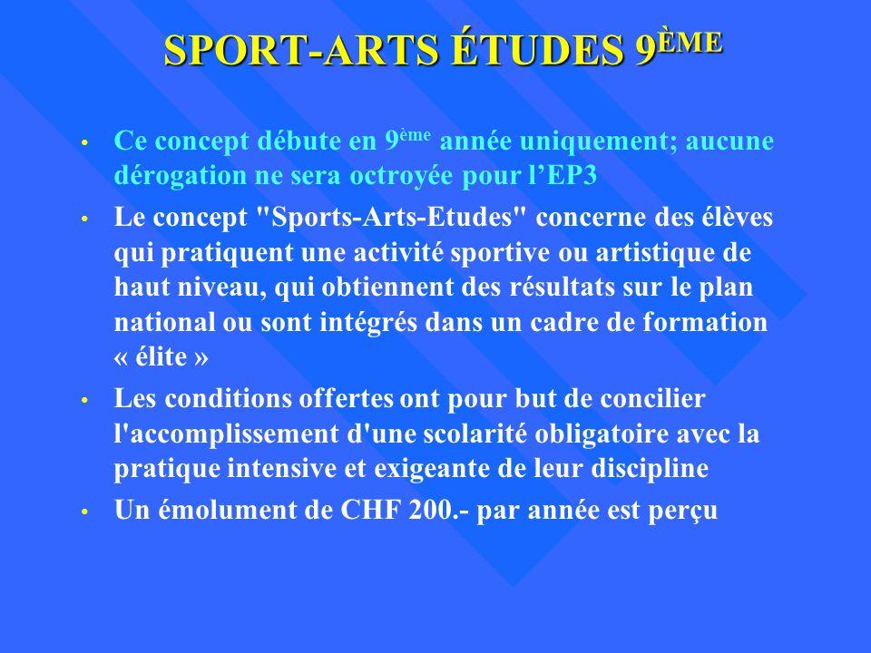 Sport-arts études 9ème Ce concept débute en 9ème année uniquement; aucune dérogation ne sera octroyée pour l'EP3.