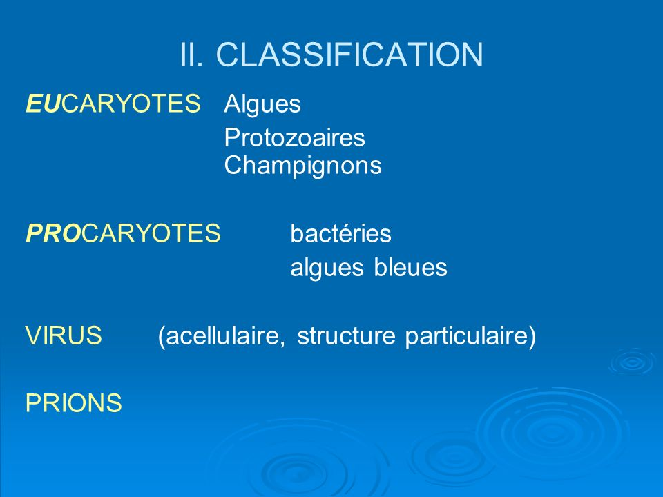 II. CLASSIFICATION EUCARYOTES Algues Protozoaires Champignons