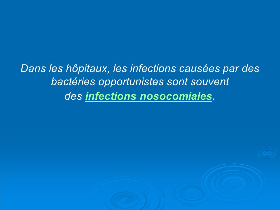 des infections nosocomiales.