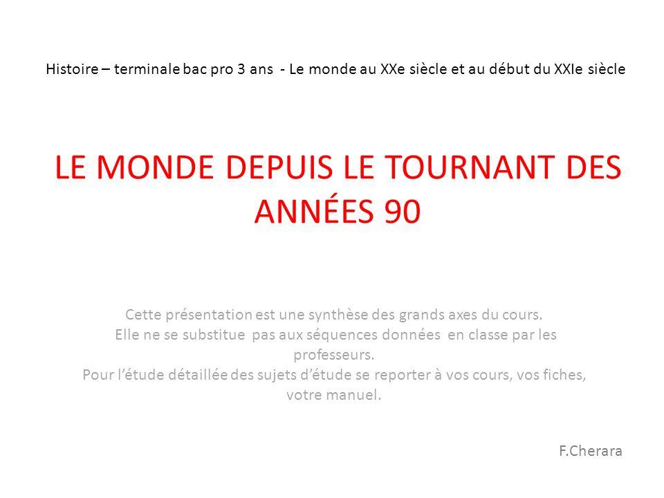 LE MONDE DEPUIS LE TOURNANT DES ANNÉES 90