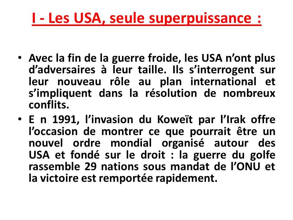 I - Les USA, seule superpuissance :