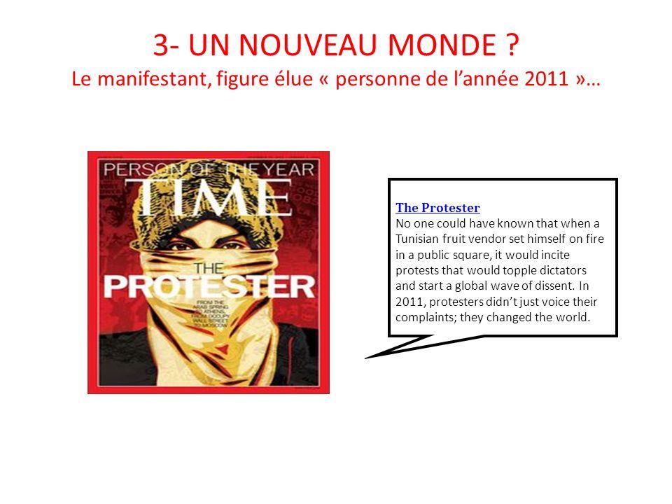 3- UN NOUVEAU MONDE Le manifestant, figure élue « personne de l'année 2011 »…