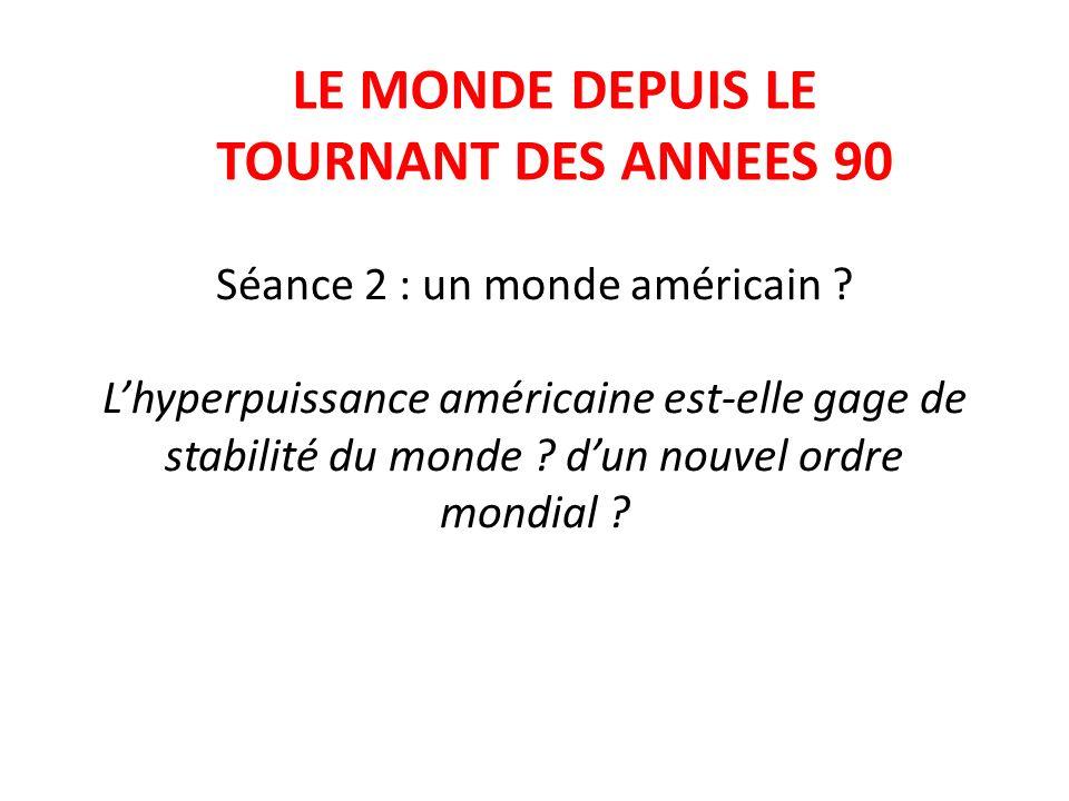 LE MONDE DEPUIS LE TOURNANT DES ANNEES 90