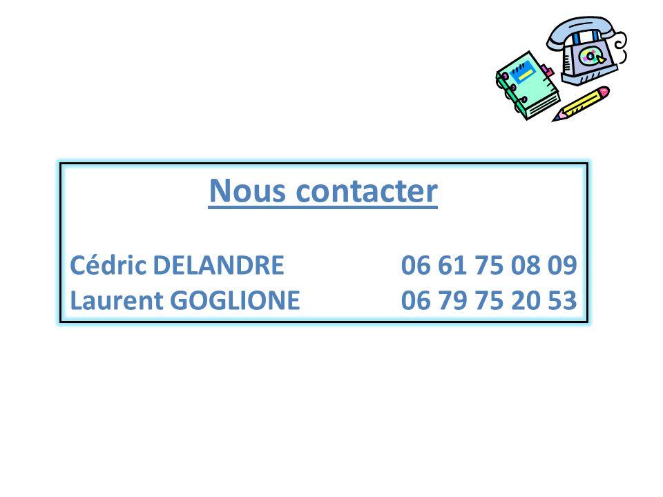 Nous contacter Cédric DELANDRE 06 61 75 08 09