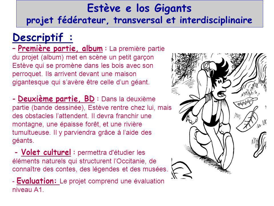 Estève e los Gigants projet fédérateur, transversal et interdisciplinaire