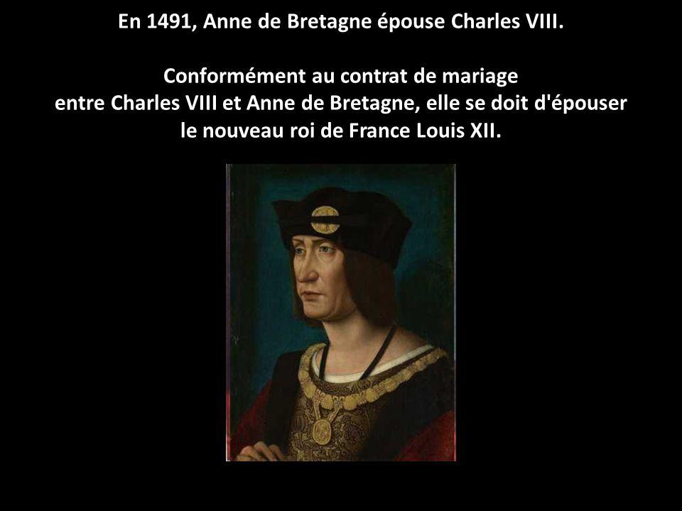 En 1491, Anne de Bretagne épouse Charles VIII.