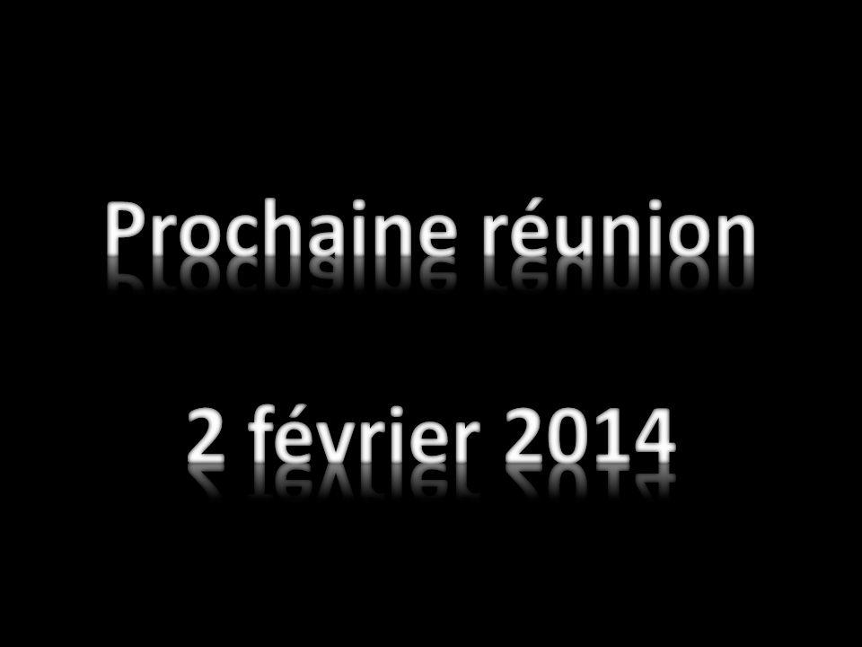 Prochaine réunion 2 février 2014