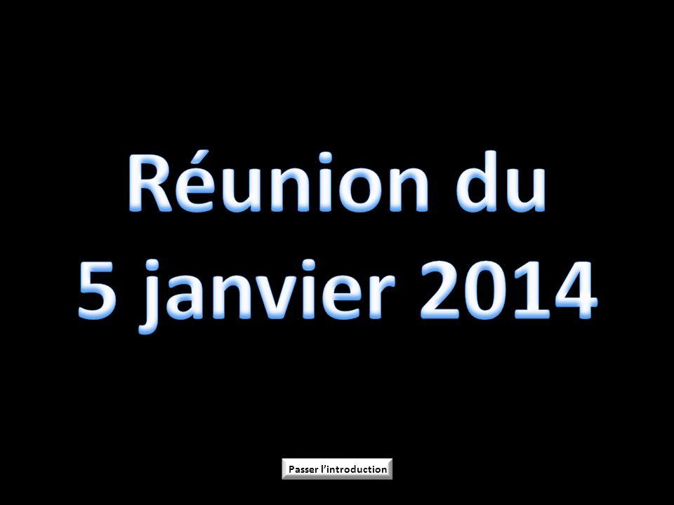 Réunion du 5 janvier 2014 Passer l'introduction