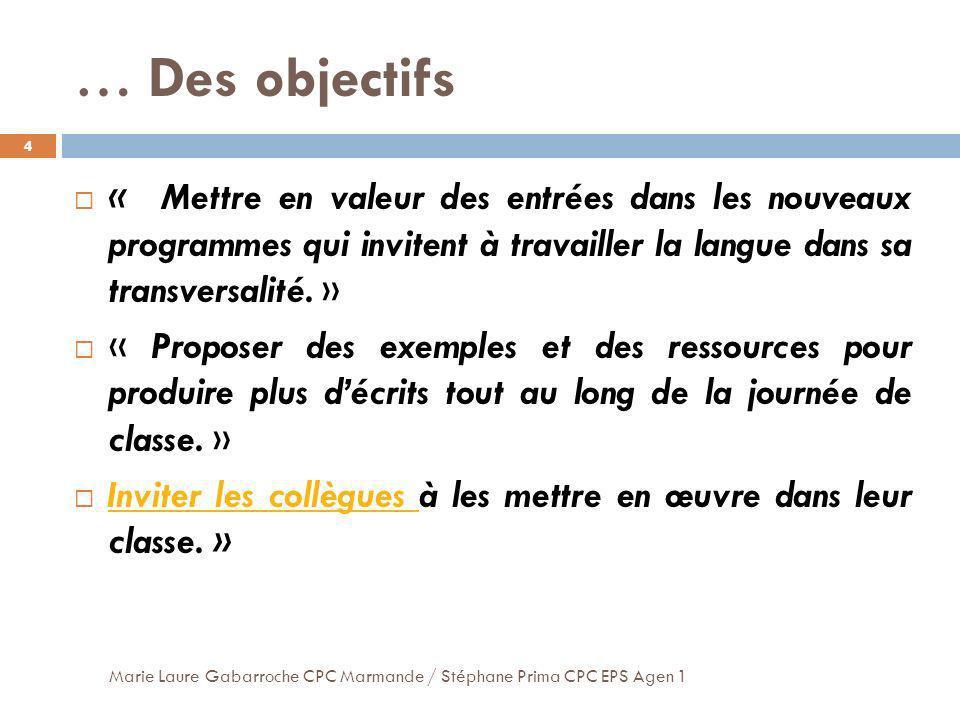 … Des objectifs « Mettre en valeur des entrées dans les nouveaux programmes qui invitent à travailler la langue dans sa transversalité. »