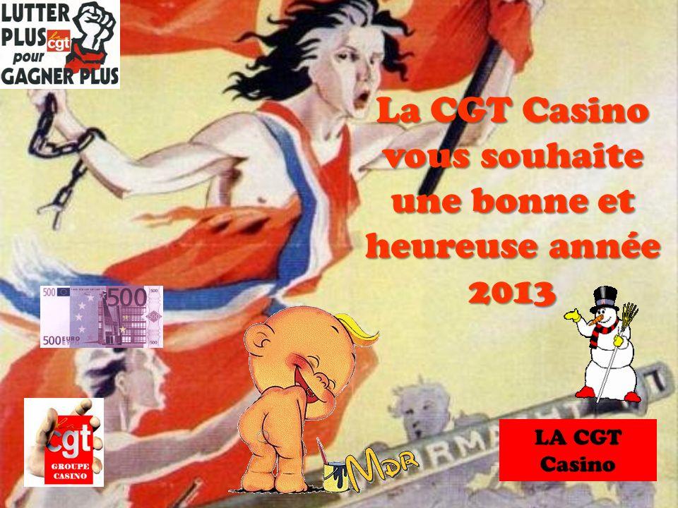 La CGT Casino vous souhaite une bonne et heureuse année 2013