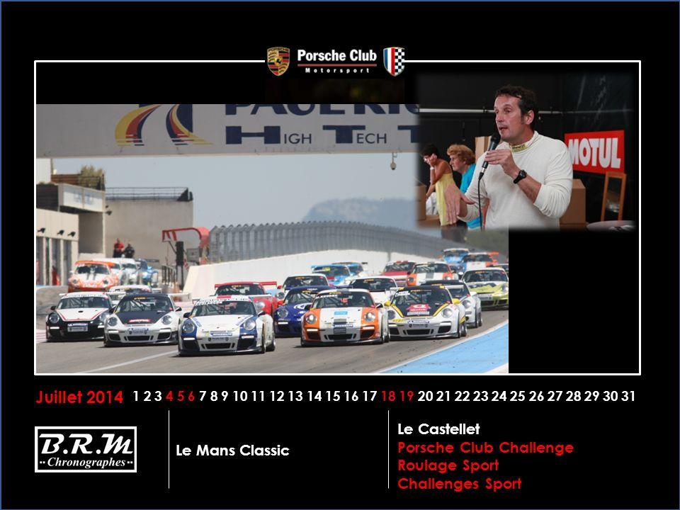 Juillet 2014 Le Castellet Porsche Club Challenge Roulage Sport