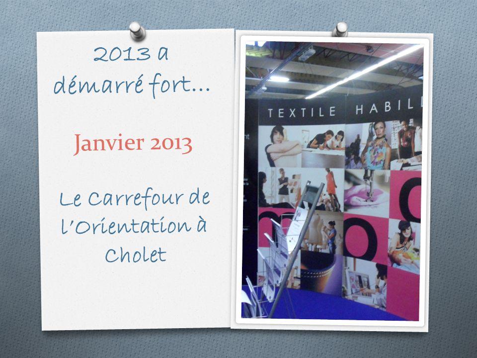 2013 a démarré fort… Janvier 2013 Le Carrefour de l'Orientation à Cholet