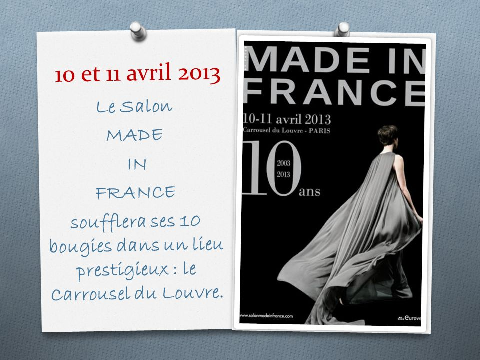 10 et 11 avril 2013 Le Salon MADE IN FRANCE
