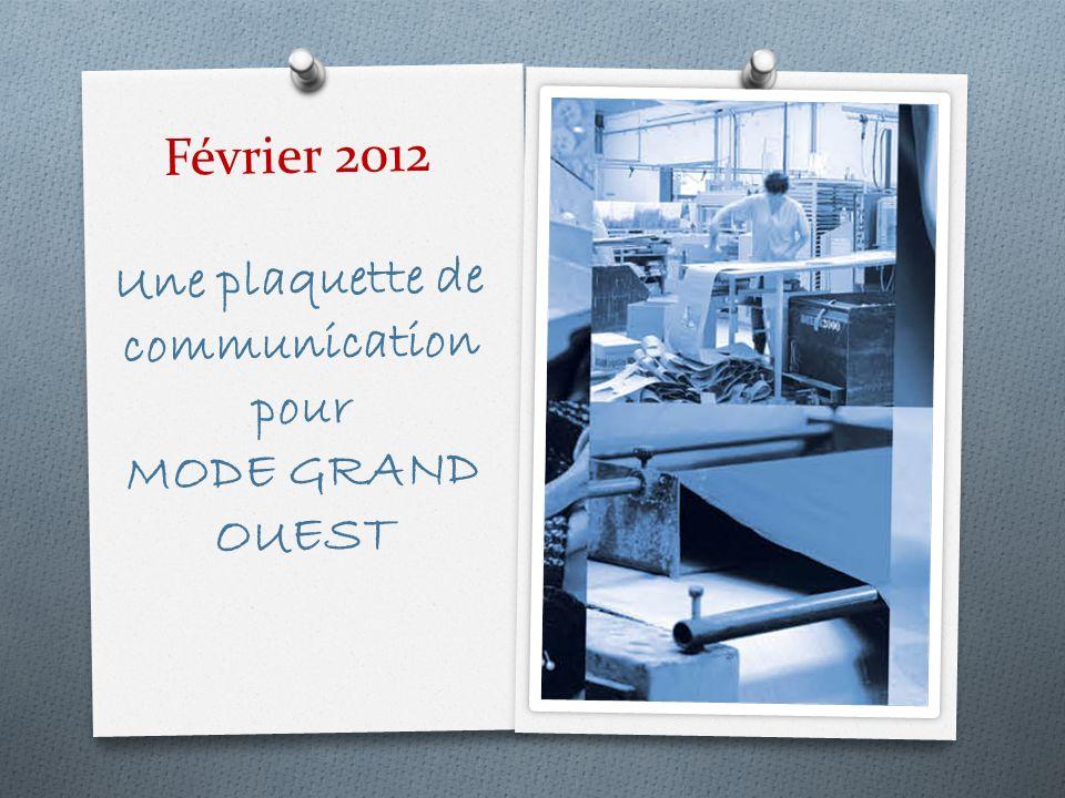 Février 2012 Une plaquette de communication pour MODE GRAND OUEST
