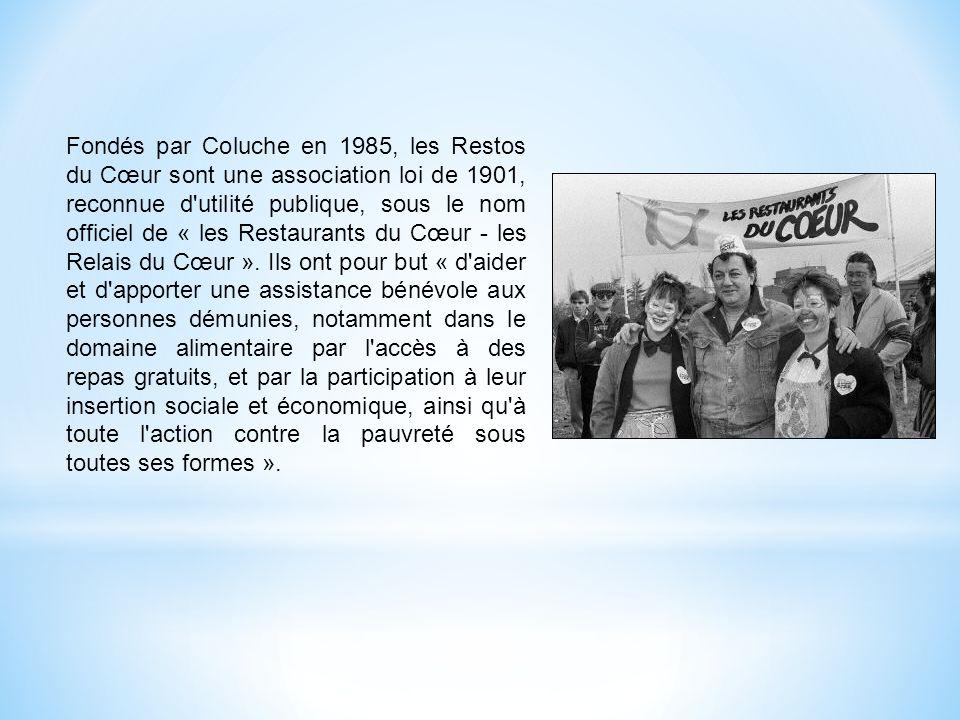 Fondés par Coluche en 1985, les Restos du Cœur sont une association loi de 1901, reconnue d utilité publique, sous le nom officiel de « les Restaurants du Cœur - les Relais du Cœur ».