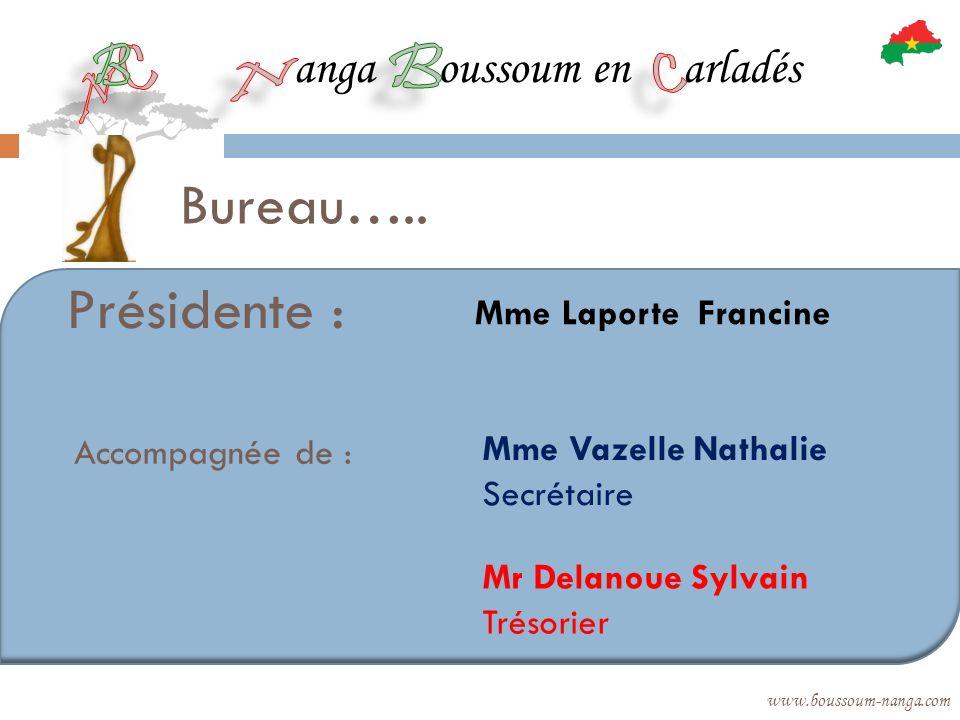 Présidente : Bureau….. anga oussoum en arladés Mme Laporte Francine