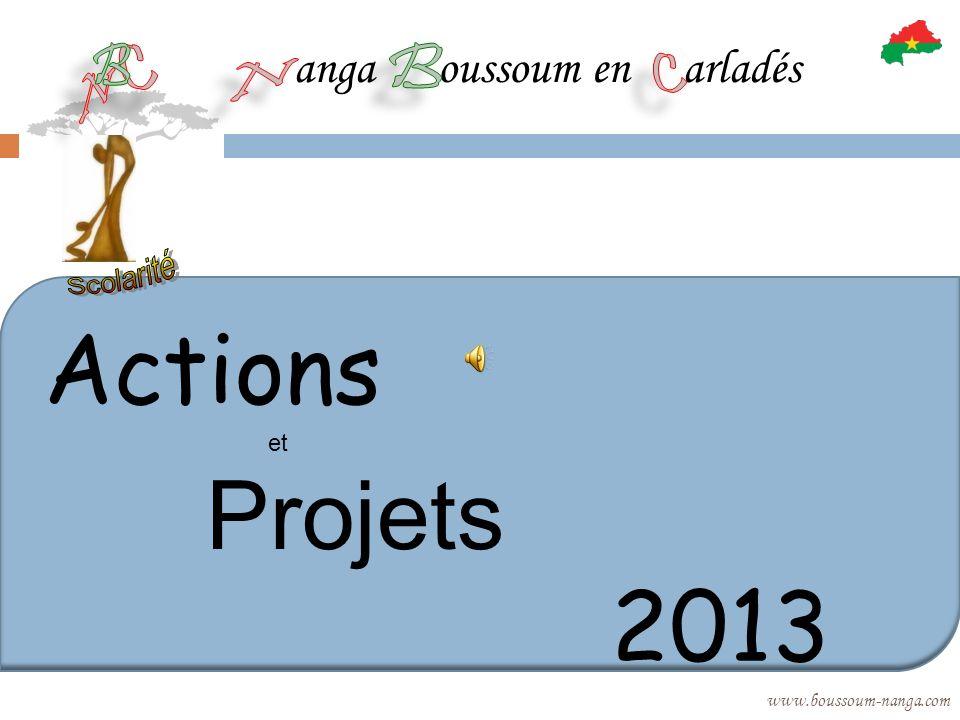 Actions 2013 anga oussoum en arladés Scolarité B B et Projets C C N N
