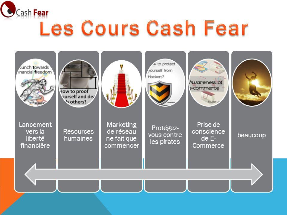 Les Cours Cash Fear Lancement vers la liberté financière