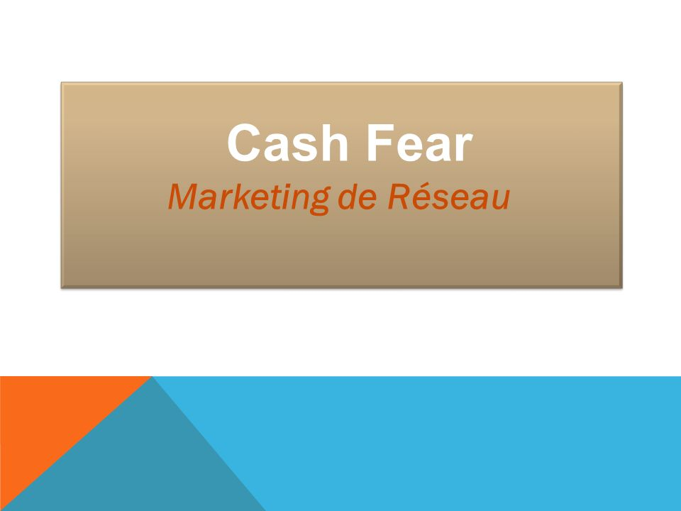 Cash Fear Marketing de Réseau