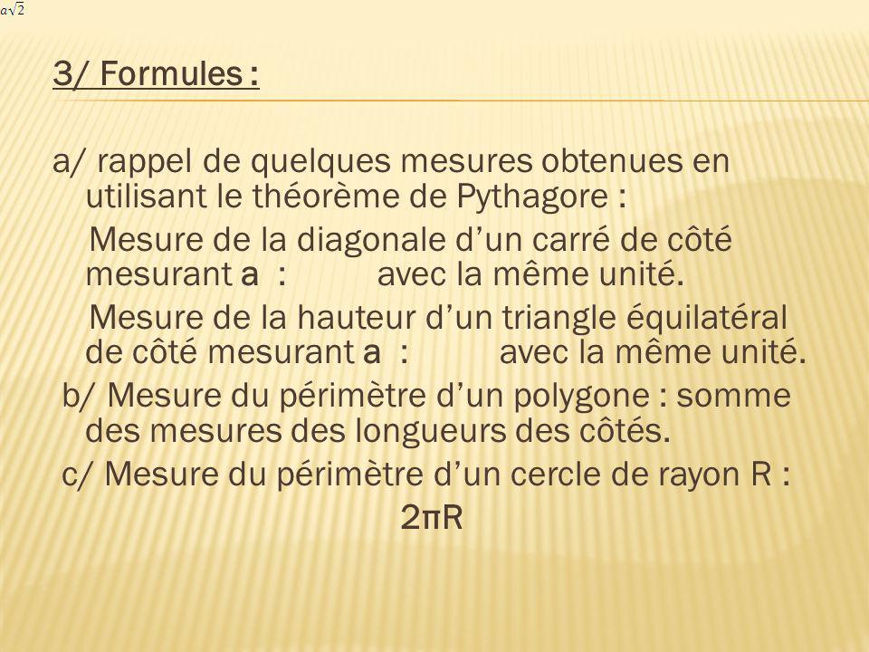 3/ Formules : a/ rappel de quelques mesures obtenues en utilisant le théorème de Pythagore :