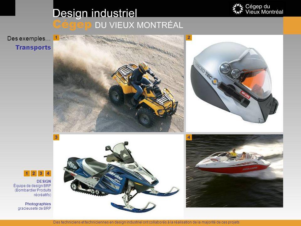 Des exemples… Transports 1 2 2 3 4 1 2 3 4 DESIGN Équipe de design BRP