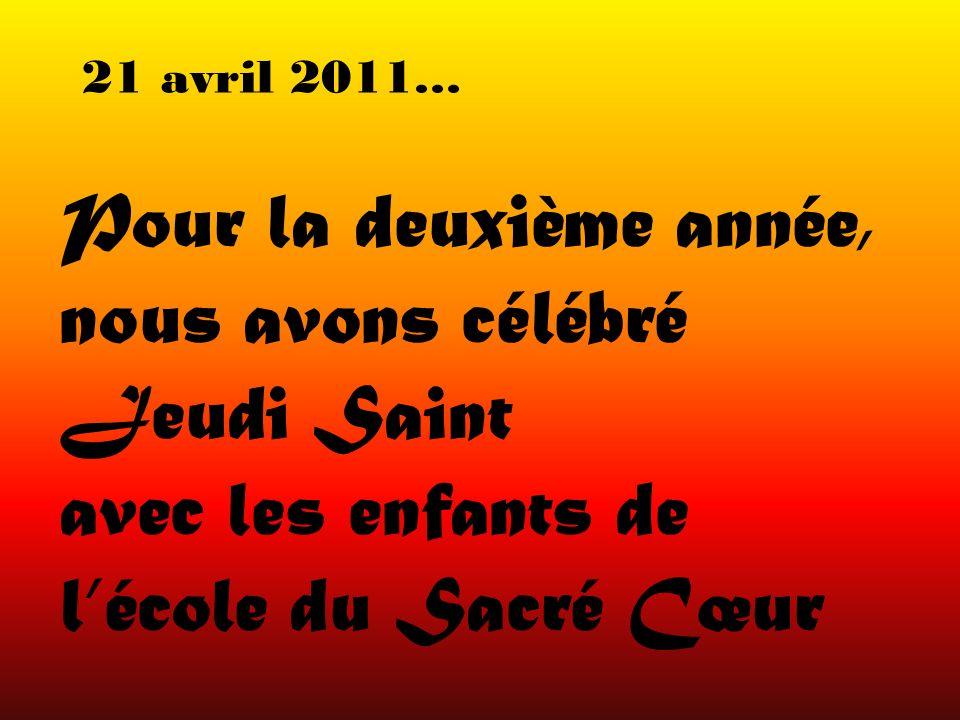 Pour la deuxième année, nous avons célébré Jeudi Saint