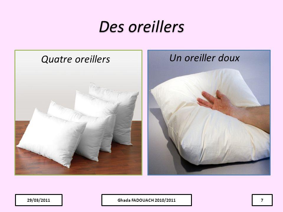 Des oreillers Un oreiller doux Quatre oreillers 29/03/2011 29/03/2011