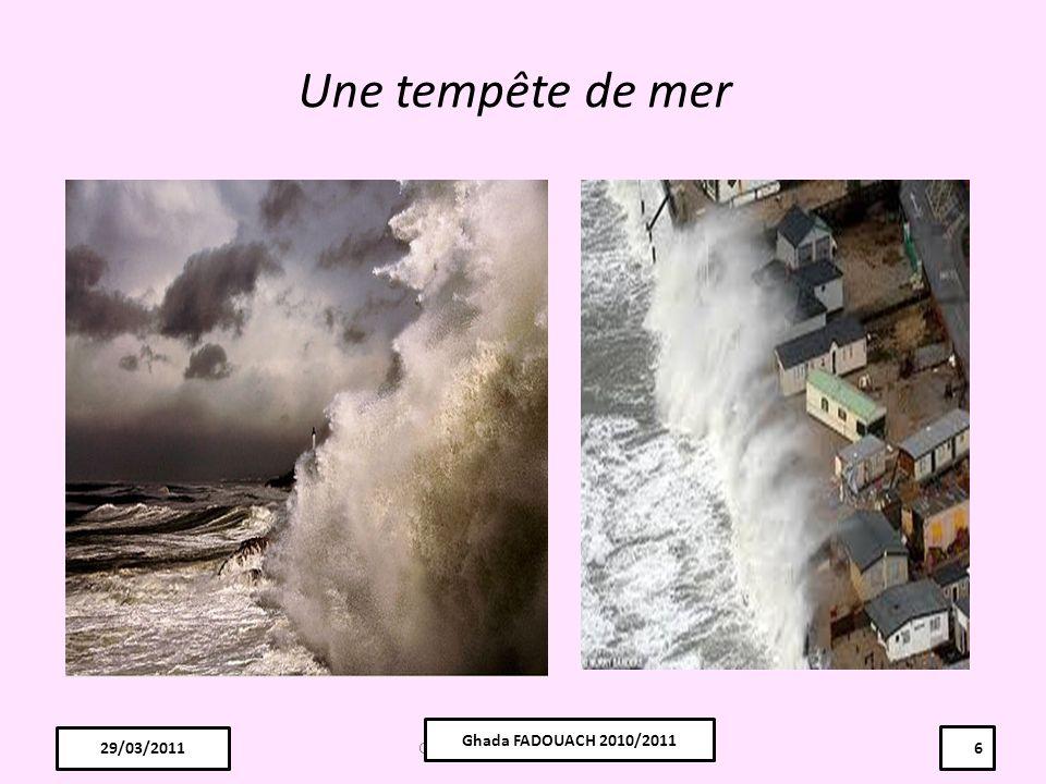 Une tempête de mer Ghada FADOUACH 2010/2011 29/03/2011 29/03/2011