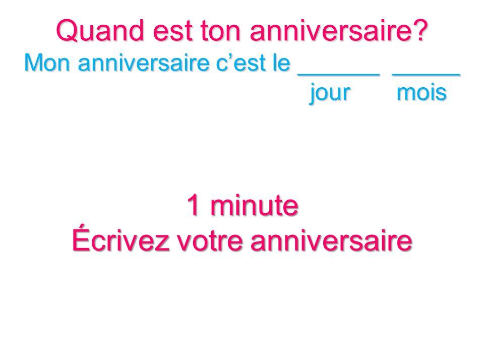 1 minute Écrivez votre anniversaire