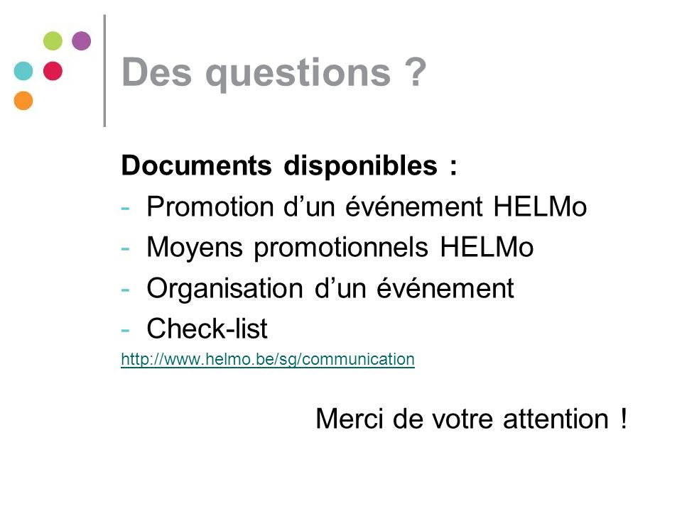 Des questions Documents disponibles : Promotion d'un événement HELMo