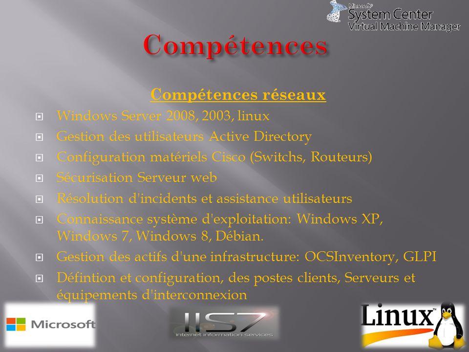 Compétences Compétences réseaux Windows Server 2008, 2003, linux