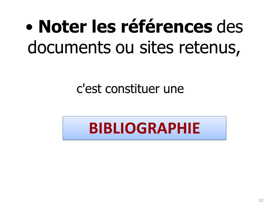 Noter les références des documents ou sites retenus,