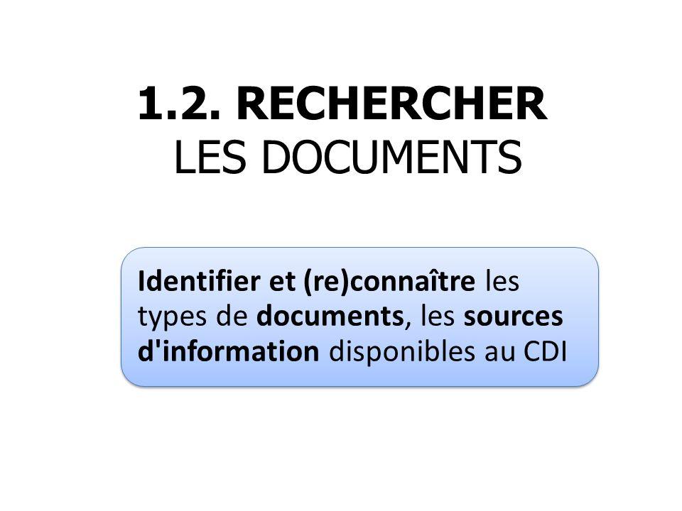 1.2. RECHERCHER LES DOCUMENTS