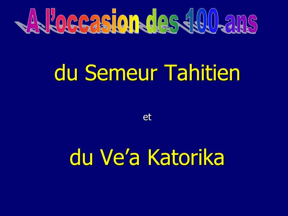 du Semeur Tahitien et du Ve'a Katorika