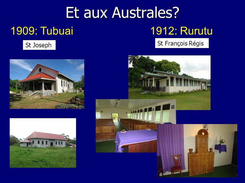 Et aux Australes 1909: Tubuai 1912: Rurutu St François Régis