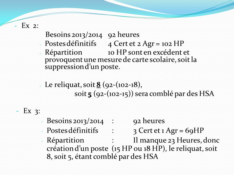 Ex 2: Besoins 2013/2014 92 heures. Postes définitifs 4 Cert et 2 Agr = 102 HP.