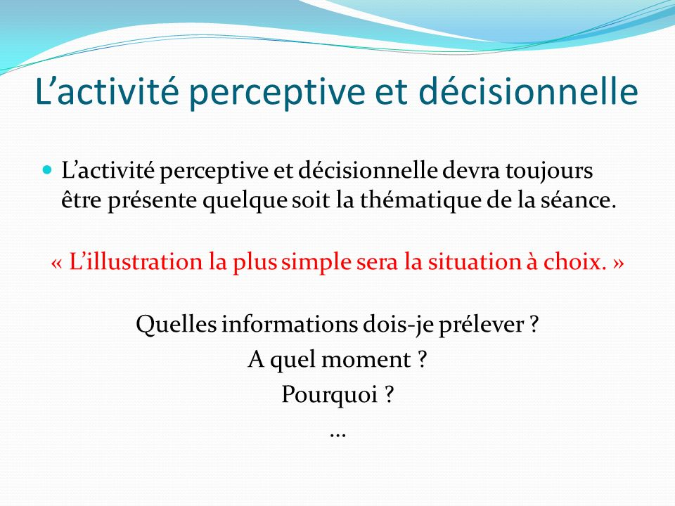 L'activité perceptive et décisionnelle