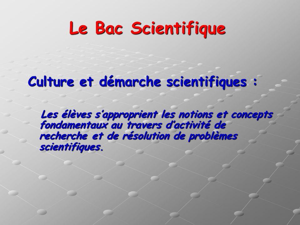 Le Bac Scientifique Culture et démarche scientifiques :